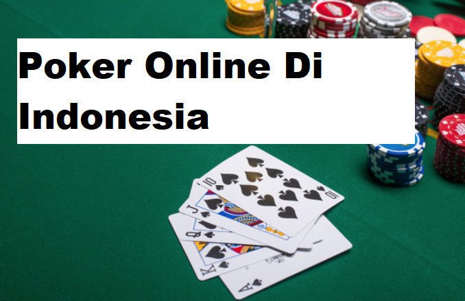 Poker Online Di Indonesia